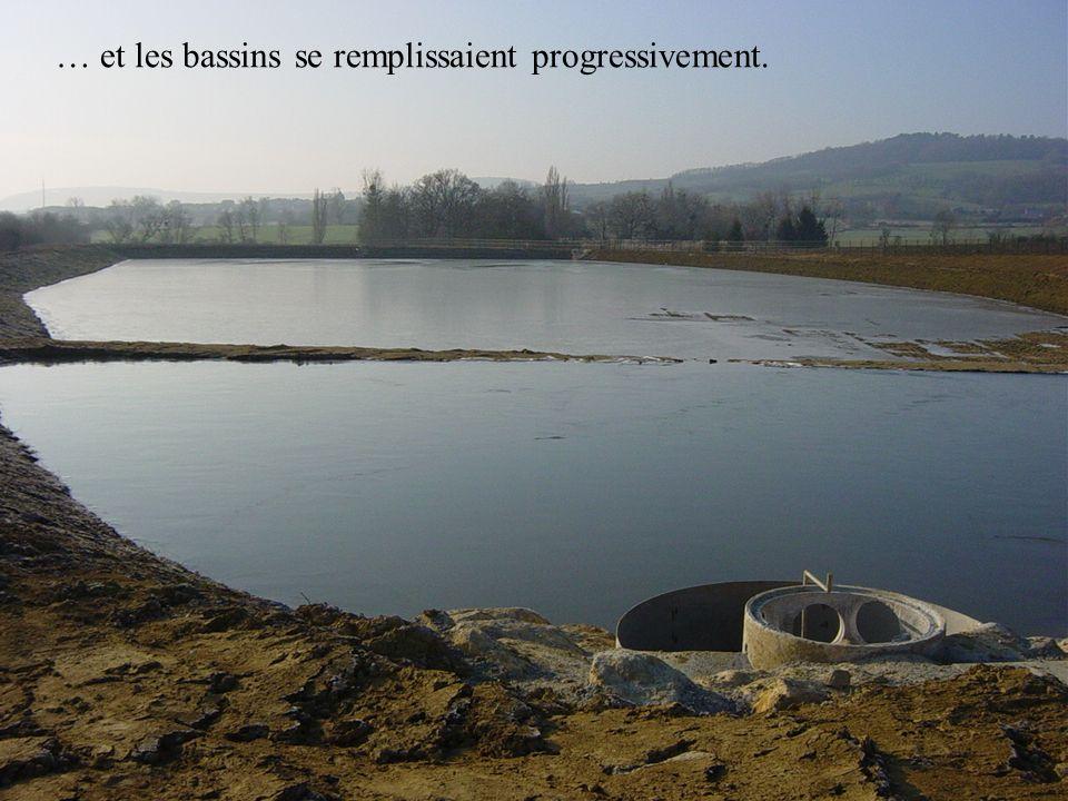 … et les bassins se remplissaient progressivement.