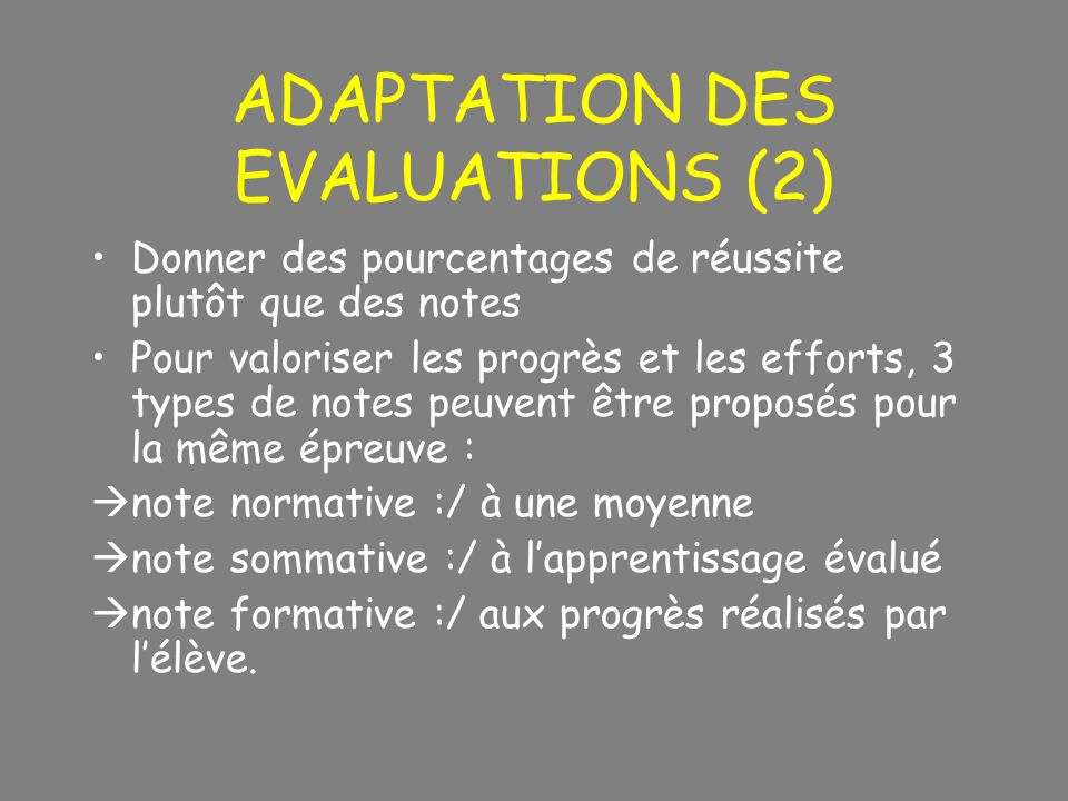 ADAPTATION DES EVALUATIONS (2)‏