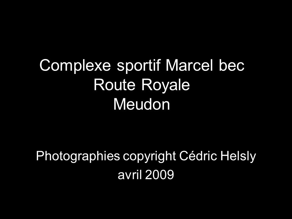 Complexe sportif Marcel bec Route Royale Meudon