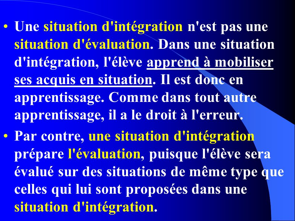 Une situation d intégration n est pas une situation d évaluation