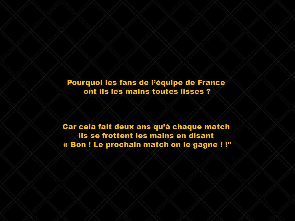 Pourquoi les fans de l'équipe de France