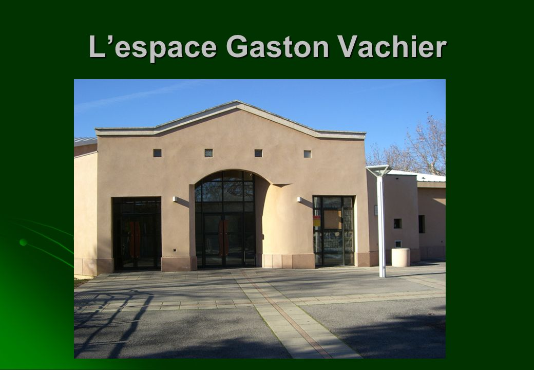 L'espace Gaston Vachier