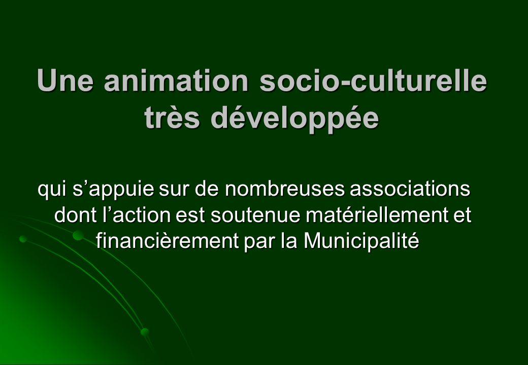 Une animation socio-culturelle très développée