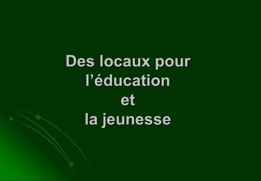 Des locaux pour l'éducation et la jeunesse