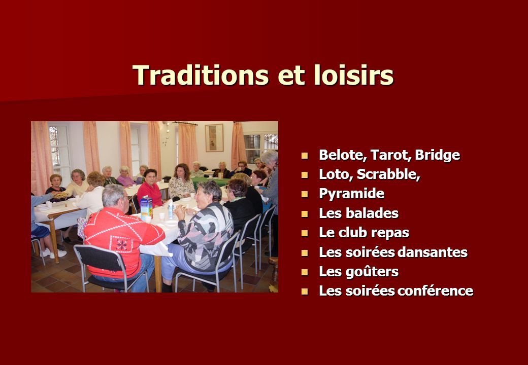 Traditions et loisirs Belote, Tarot, Bridge Loto, Scrabble, Pyramide