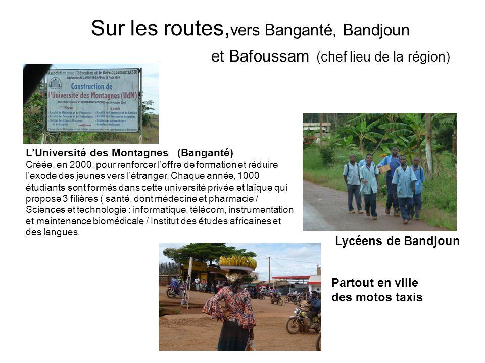 Sur les routes,vers Banganté, Bandjoun et Bafoussam (chef lieu de la région)