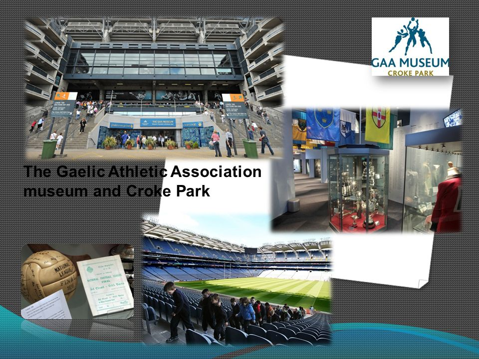 The Gaelic Athletic Association museum and Croke Park