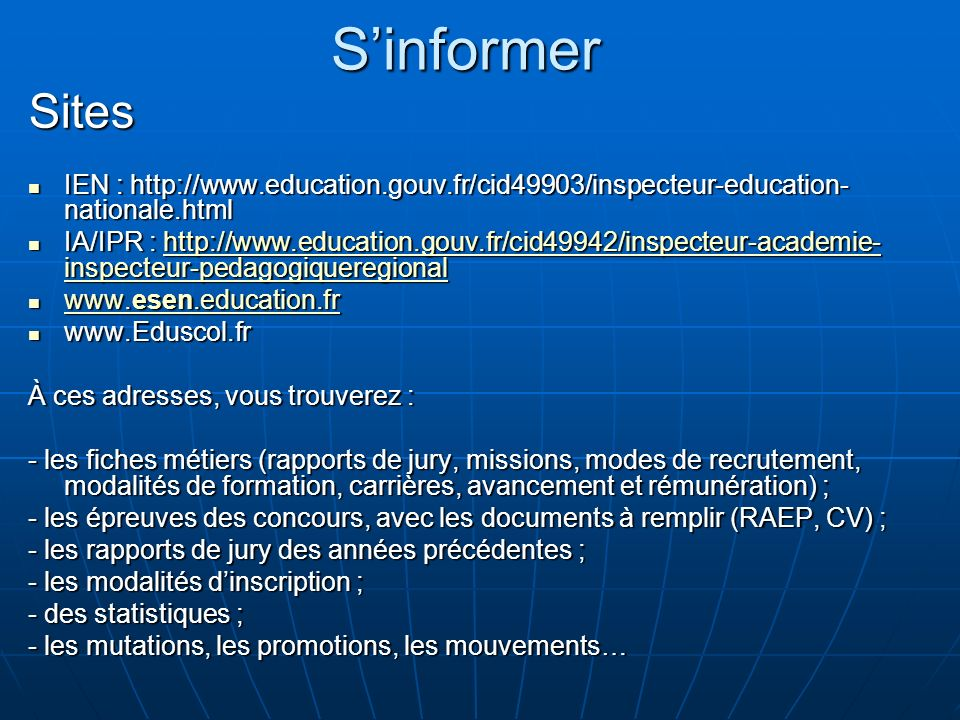 S'informer Sites. IEN : http://www.education.gouv.fr/cid49903/inspecteur-education-nationale.html.