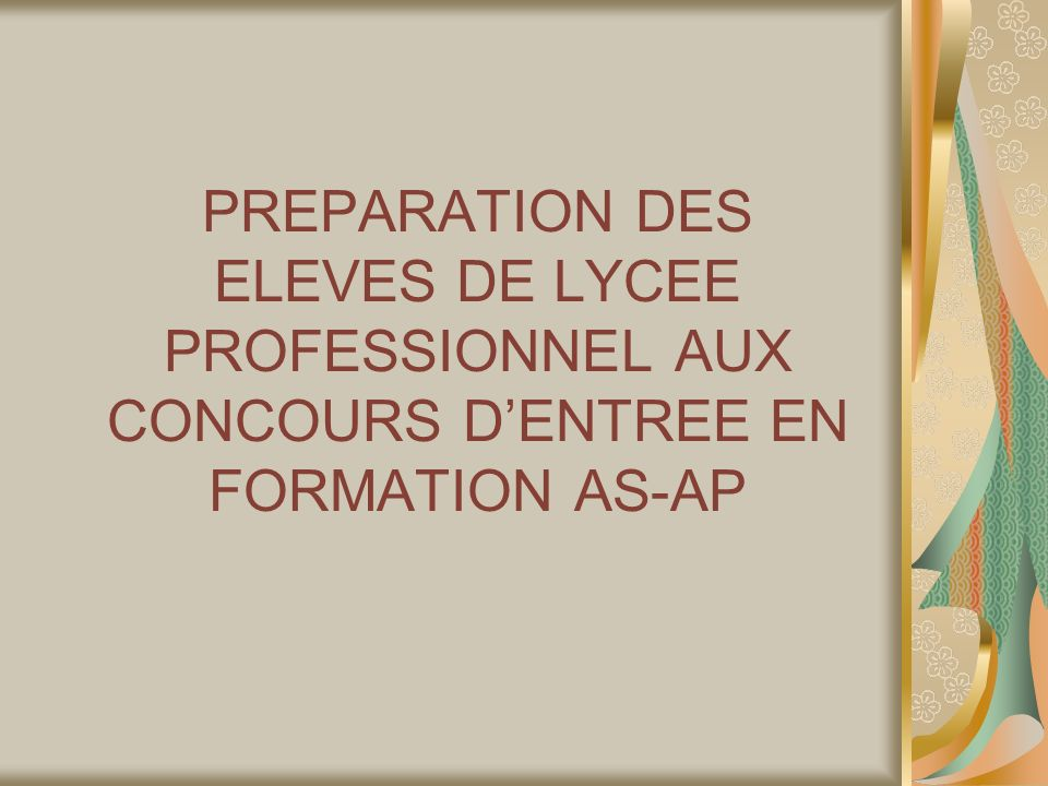 PREPARATION DES ELEVES DE LYCEE PROFESSIONNEL AUX CONCOURS D'ENTREE EN FORMATION AS-AP
