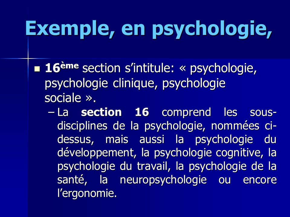 Exemple, en psychologie,