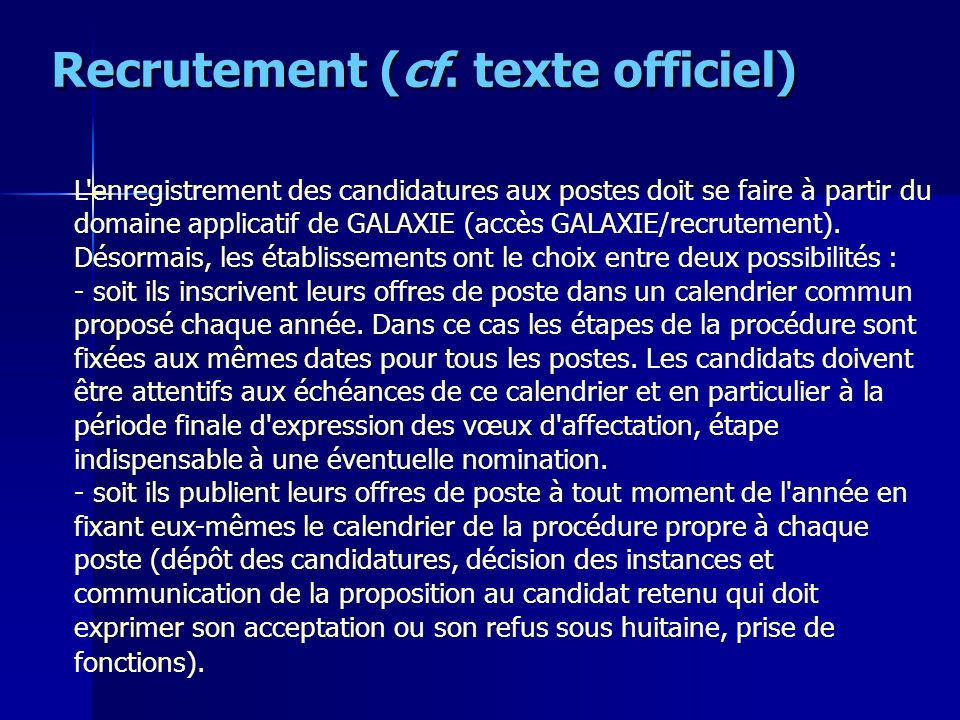 Recrutement (cf. texte officiel)