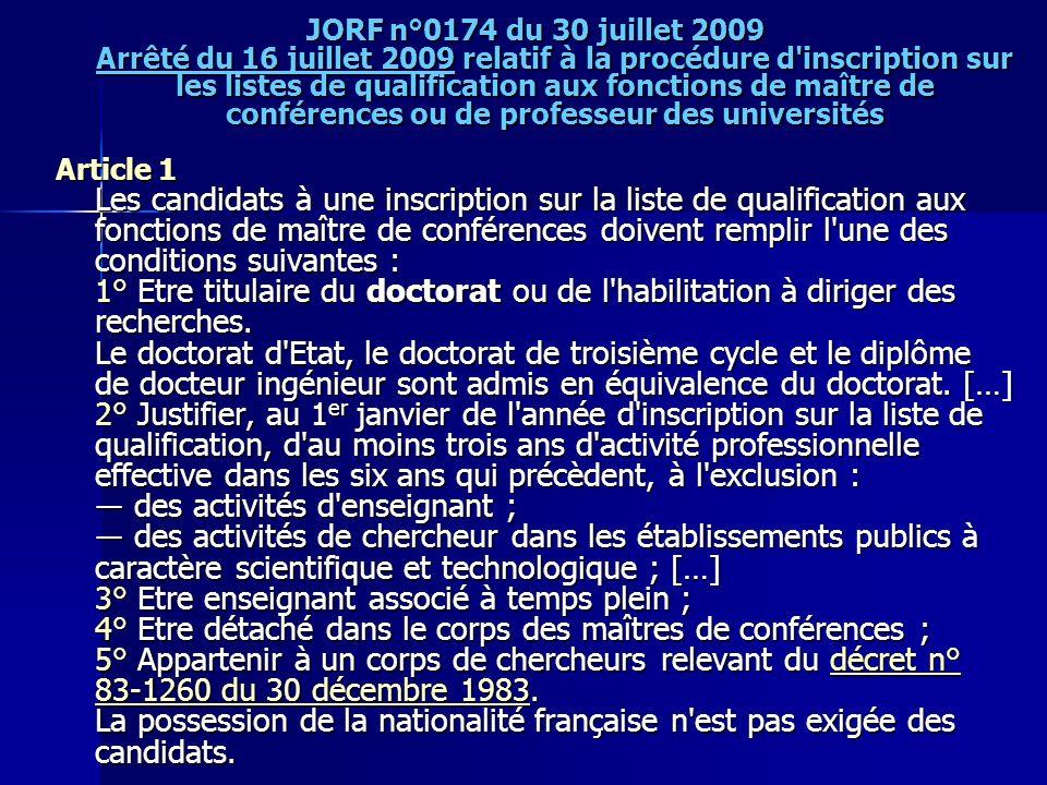 JORF n°0174 du 30 juillet 2009 Arrêté du 16 juillet 2009 relatif à la procédure d inscription sur les listes de qualification aux fonctions de maître de conférences ou de professeur des universités