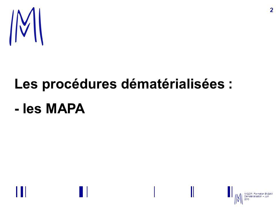 Les procédures dématérialisées : - les MAPA