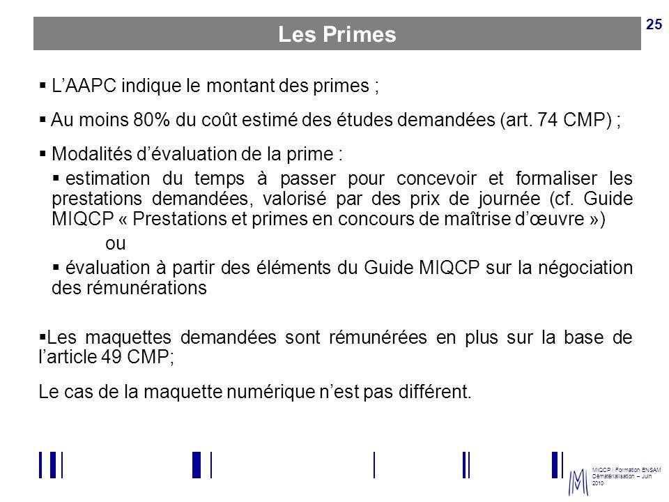 Les Primes L'AAPC indique le montant des primes ;