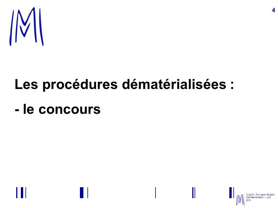 Les procédures dématérialisées : - le concours