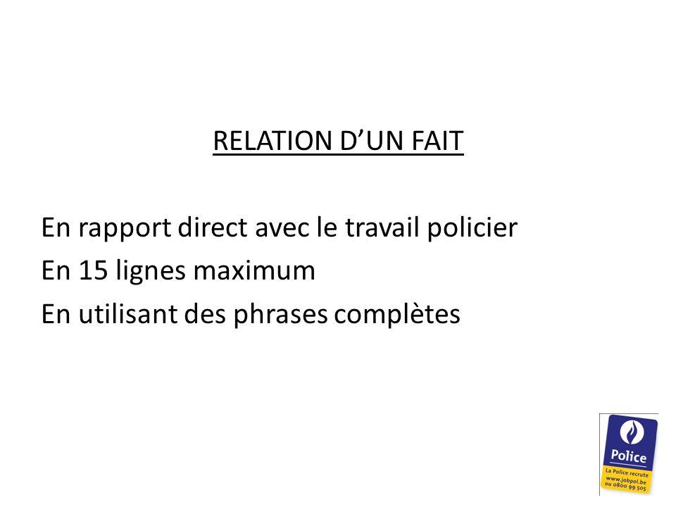RELATION D'UN FAIT En rapport direct avec le travail policier.