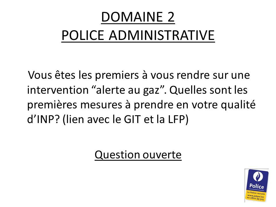 DOMAINE 2 POLICE ADMINISTRATIVE