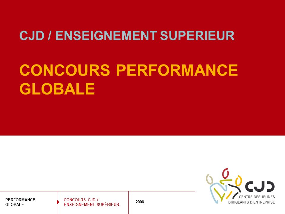 CJD / ENSEIGNEMENT SUPERIEUR CONCOURS PERFORMANCE GLOBALE