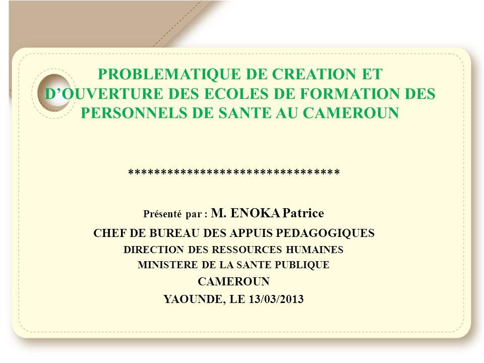 PROBLEMATIQUE DE CREATION ET D'OUVERTURE DES ECOLES DE FORMATION DES PERSONNELS DE SANTE AU CAMEROUN