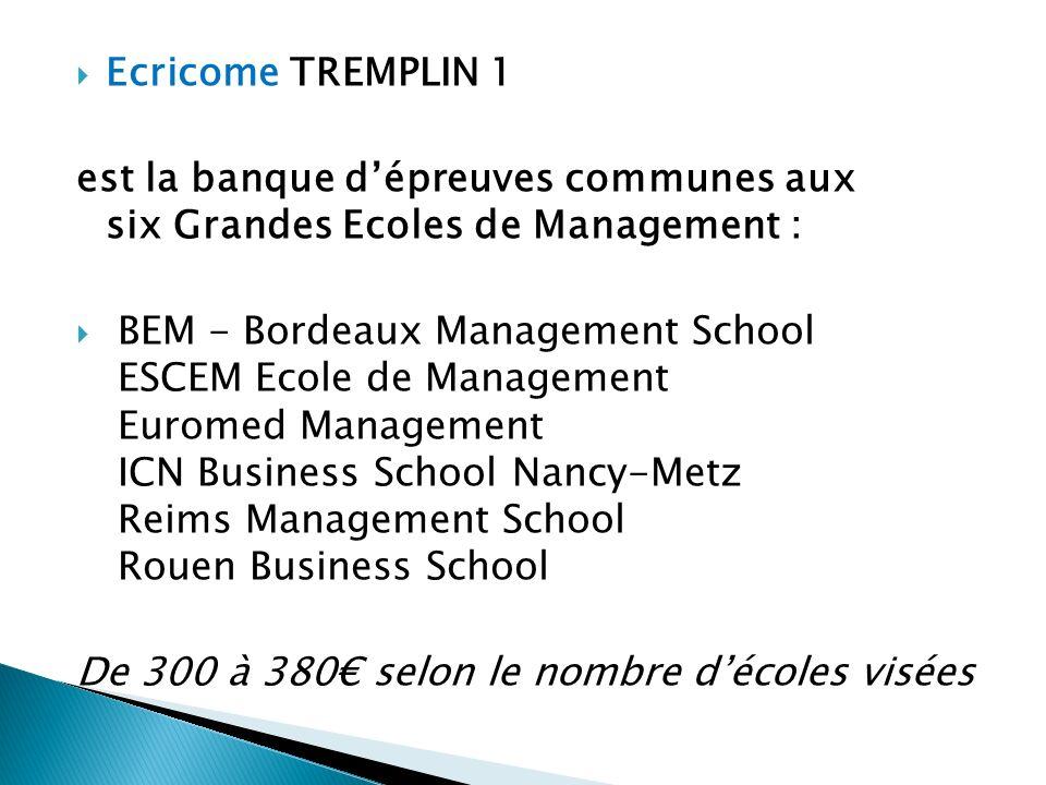Ecricome TREMPLIN 1 est la banque d'épreuves communes aux six Grandes Ecoles de Management :