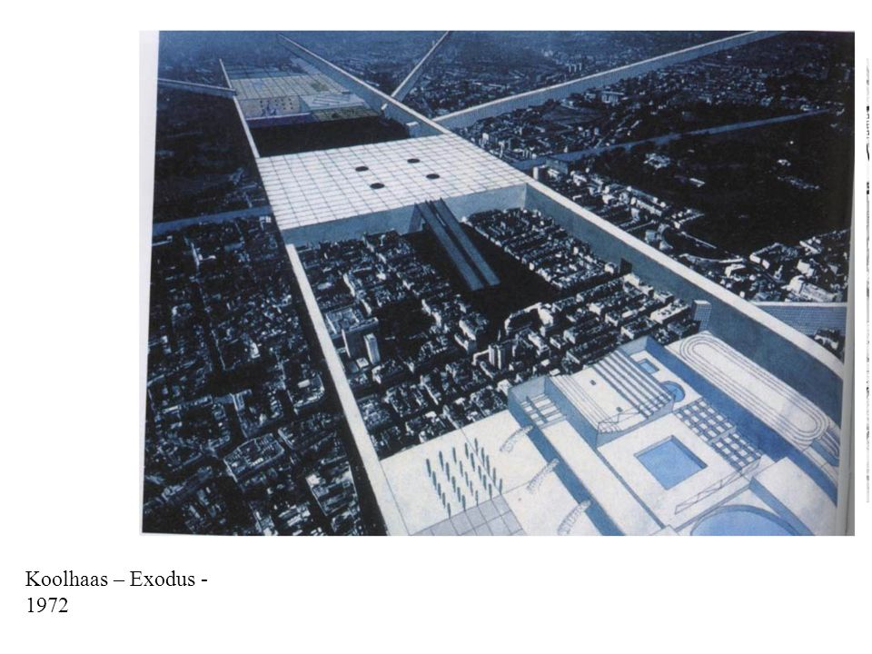 Koolhaas – Exodus - 1972