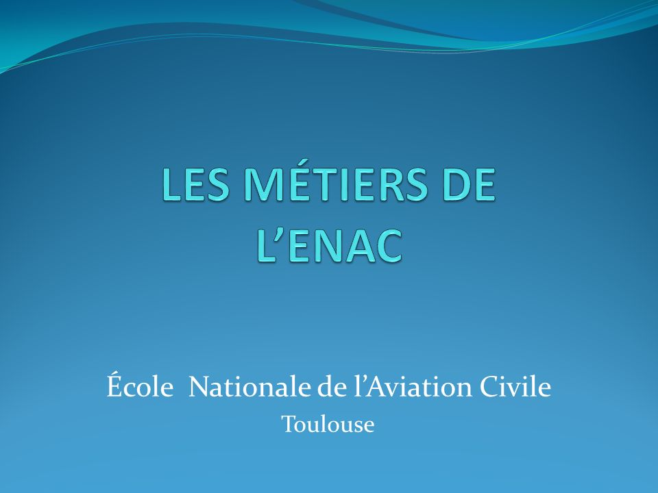 École Nationale de l'Aviation Civile Toulouse