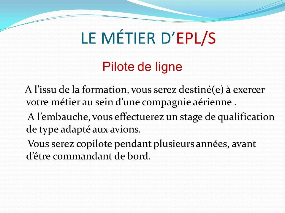 LE MÉTIER D'EPL/S Pilote de ligne