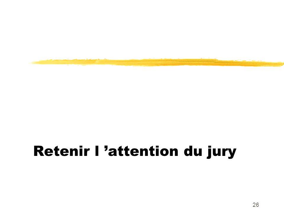 Retenir l 'attention du jury