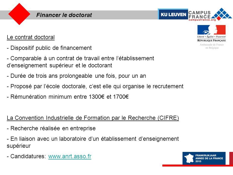 Financer le doctorat Le contrat doctoral. Dispositif public de financement.