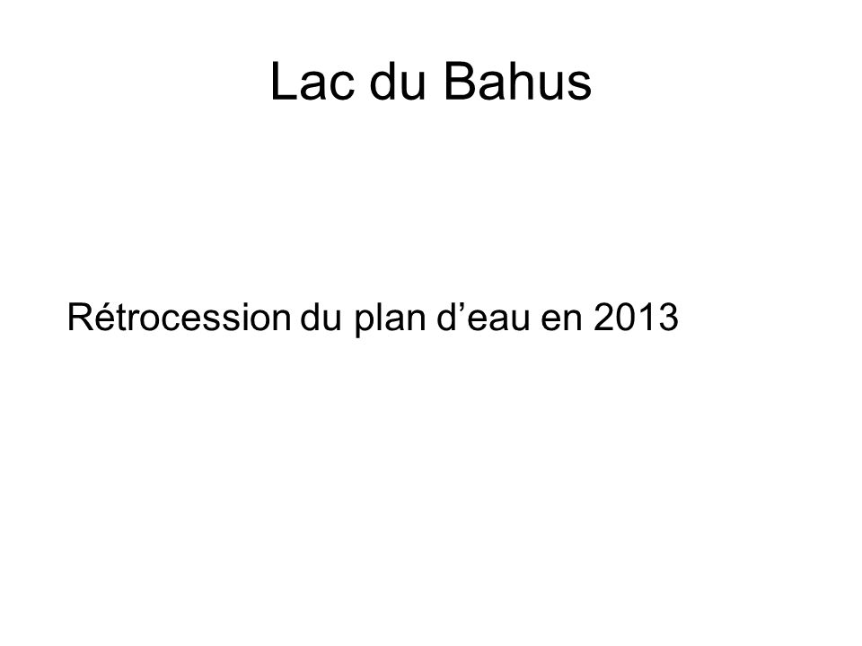 Lac du Bahus Rétrocession du plan d'eau en 2013