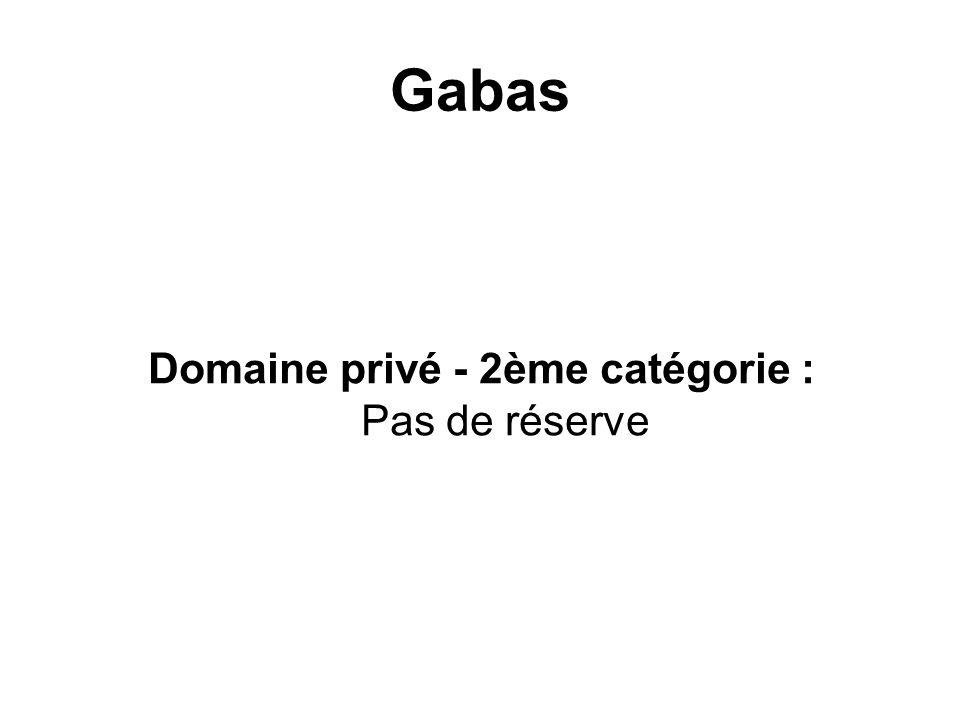 Domaine privé - 2ème catégorie : Pas de réserve