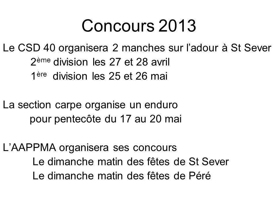 Concours 2013 Le CSD 40 organisera 2 manches sur l'adour à St Sever