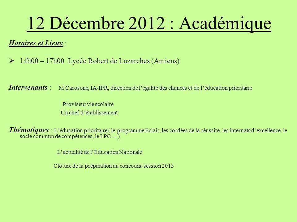 12 Décembre 2012 : Académique Horaires et Lieux :