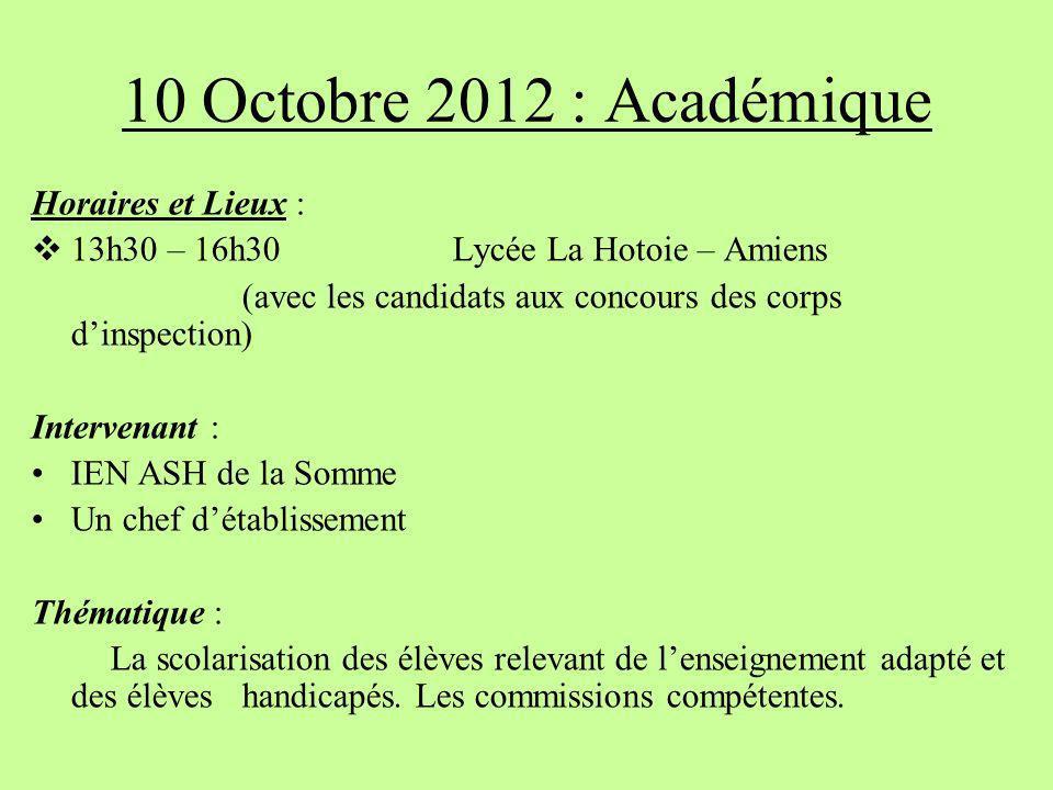 10 Octobre 2012 : Académique Horaires et Lieux :