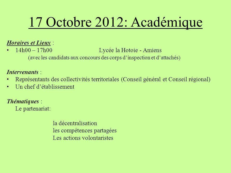 17 Octobre 2012: Académique Horaires et Lieux :