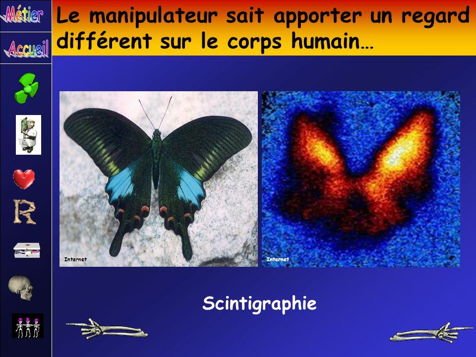 Le manipulateur sait apporter un regard différent sur le corps humain…