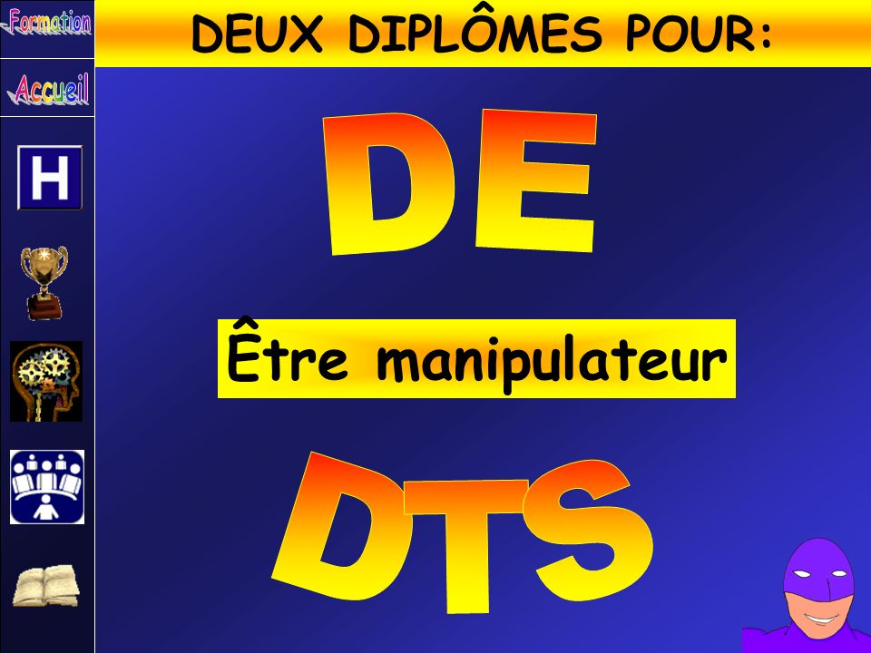 DEUX DIPLÔMES POUR: Formation Accueil DE Être manipulateur DTS