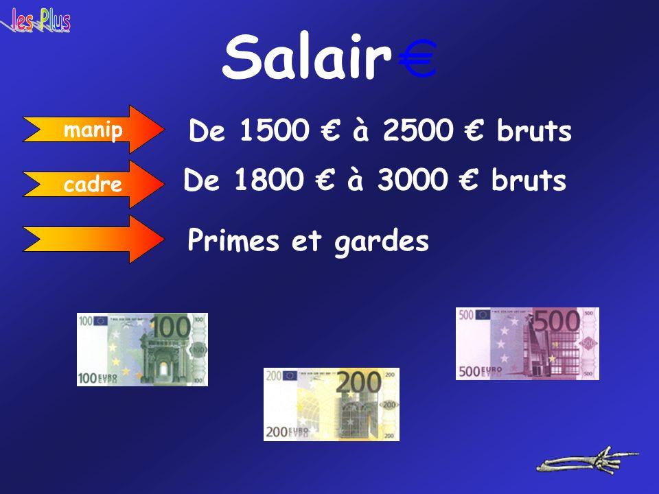 Salair De 1500 € à 2500 € bruts De 1800 € à 3000 € bruts