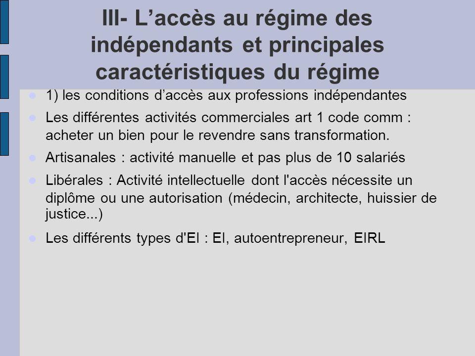 III- L'accès au régime des indépendants et principales caractéristiques du régime