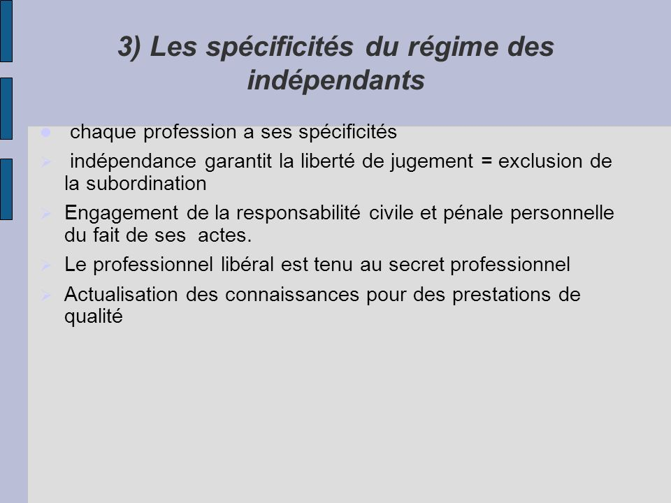 3) Les spécificités du régime des indépendants
