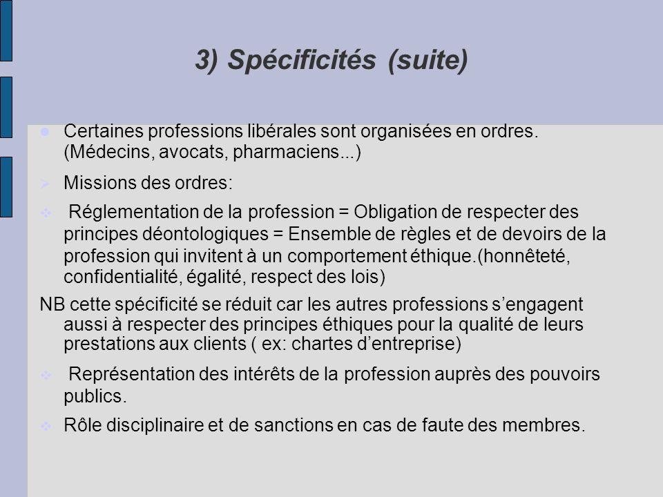 3) Spécificités (suite)