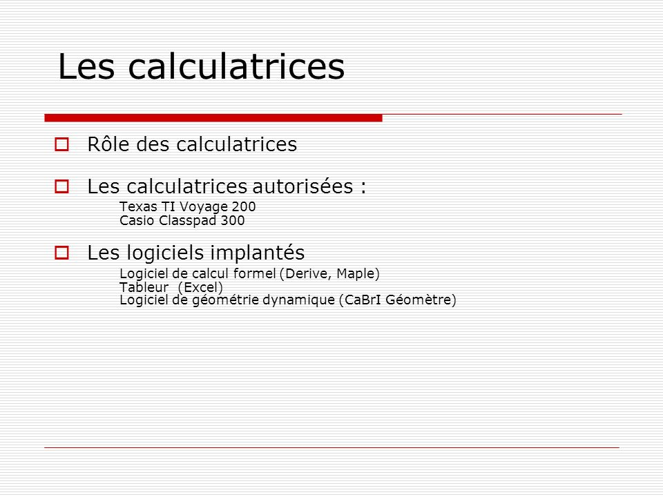 Les calculatrices Rôle des calculatrices