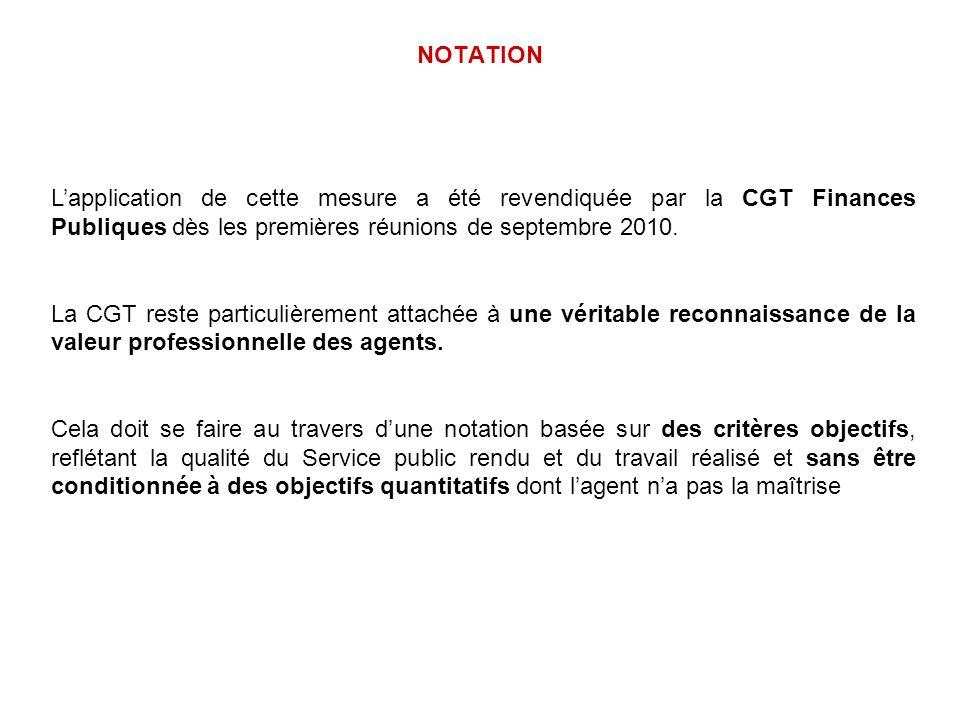 NOTATION L'application de cette mesure a été revendiquée par la CGT Finances Publiques dès les premières réunions de septembre 2010.