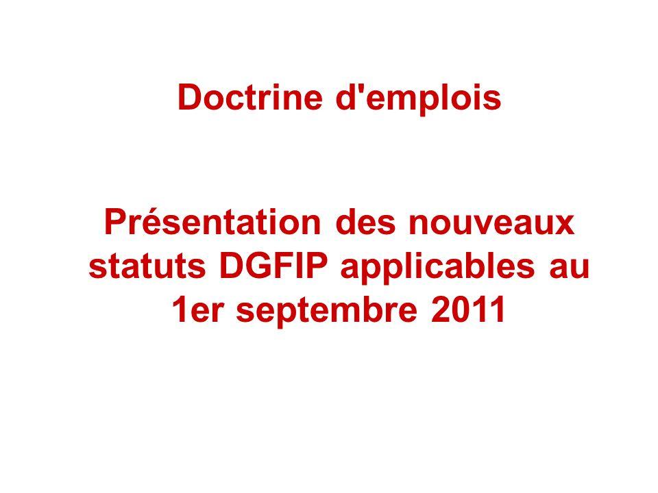 Doctrine d emplois Présentation des nouveaux statuts DGFIP applicables au 1er septembre 2011