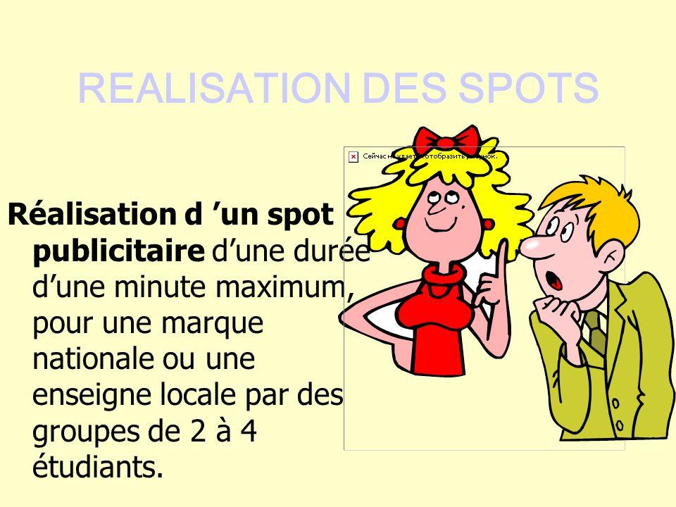REALISATION DES SPOTS