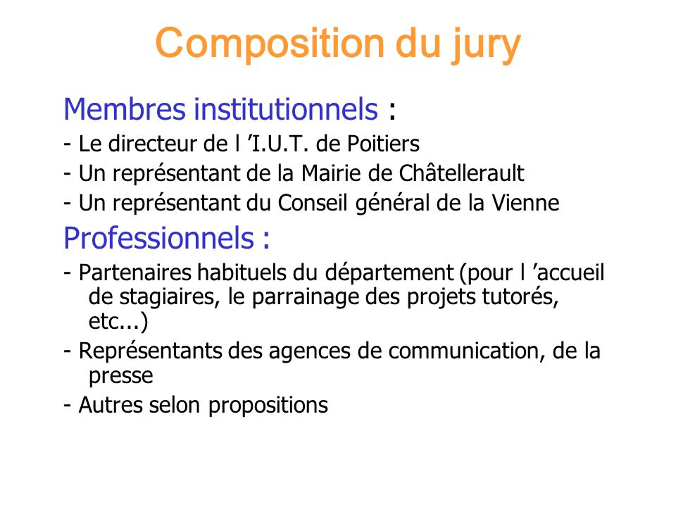 Composition du jury Membres institutionnels : Professionnels :