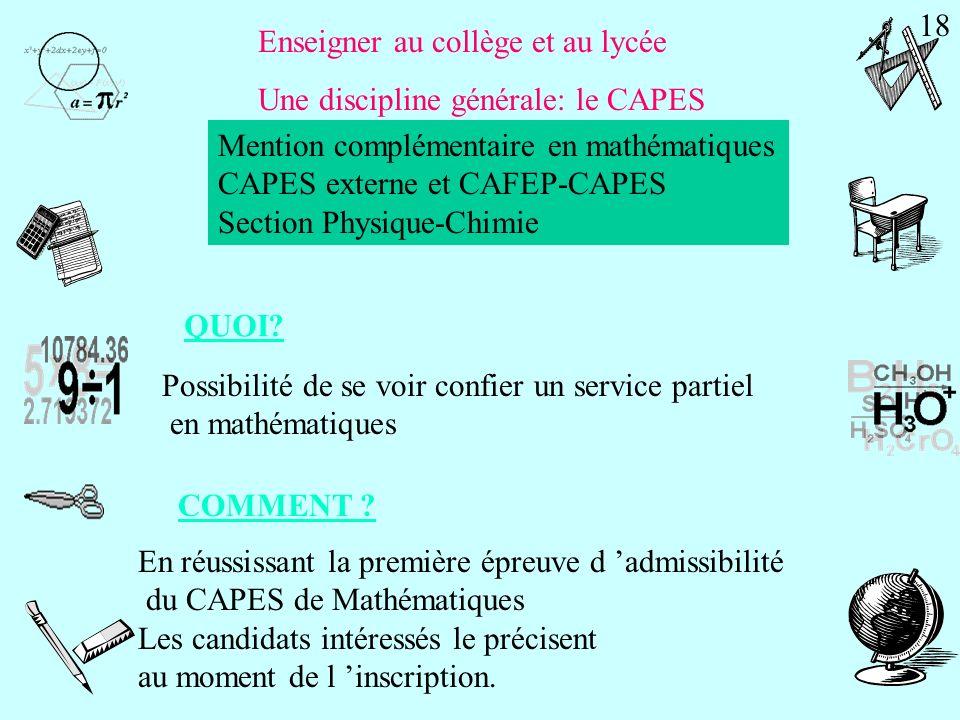 18 Enseigner au collège et au lycée. Une discipline générale: le CAPES. Mention complémentaire en mathématiques.