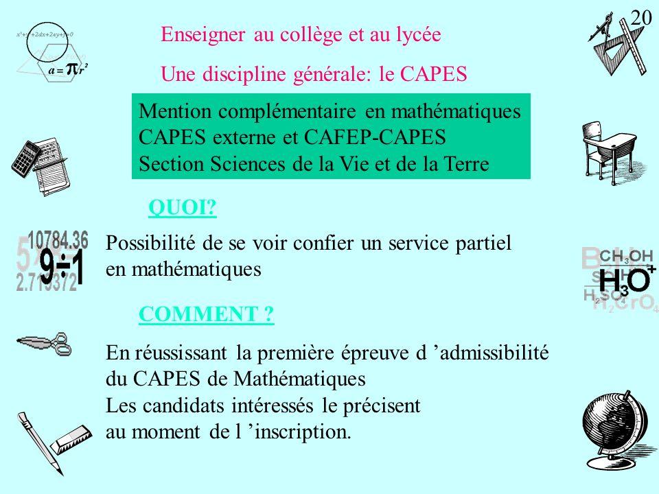 20 Enseigner au collège et au lycée. Une discipline générale: le CAPES. Mention complémentaire en mathématiques.