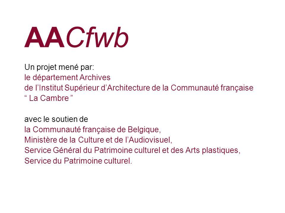 AACfwb Un projet mené par: le département Archives