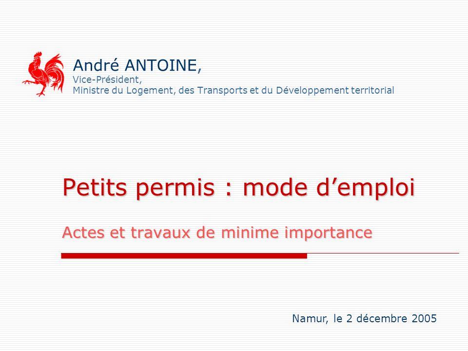 Petits permis : mode d'emploi Actes et travaux de minime importance